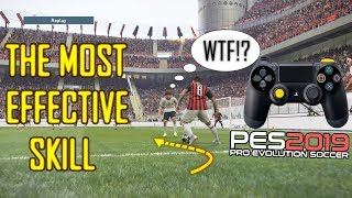 PES 2019 | The MOST EFFECTIVE SKILL!