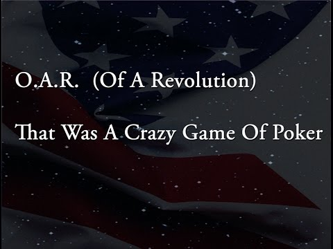O.A.R. That Was a Crazy Game of Poker