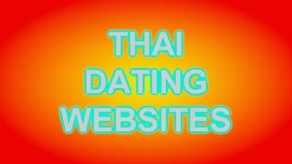 THAILAND TIPS SPECIAL: Thai Dating websites, which one?