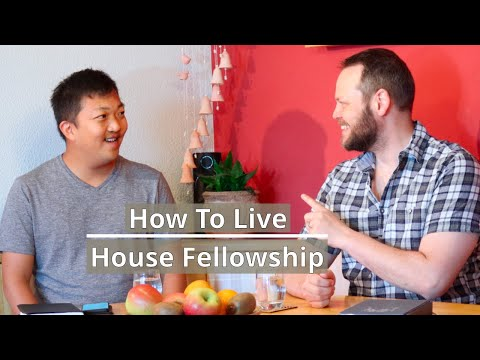 HOW TO LIVE HOUSE FELLOWSHIPS - JESUS FELLOWSHIPS - The Last Reformation