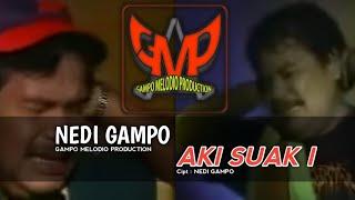 NEDI GAMPO - AKI SUAK 1