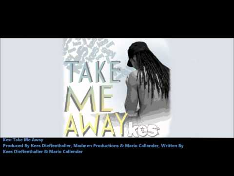 Kes : TAKE ME AWAY [2011 Release][Produced By Kes, Madmen Prod. & Mario]