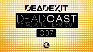DeadExit - DEADCAST 007 (FREE DOWNLOAD) @DeadExitMusic