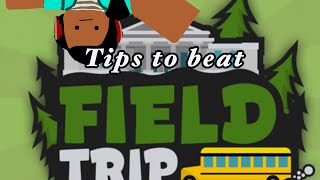 Tips to beat Field Trip || ROBLOX