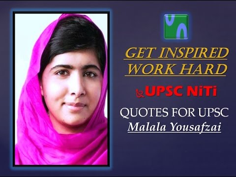 3 MINUTES MOTIVATION, MALALA YOUSAFZAI QUOTES, UPSC ESSAY, ETHICS AND INTEGRITY.