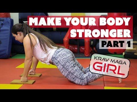 Krav Maga Girl   How to Make your Body Stronger   Part 1