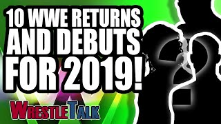 10 Shocking WWE Returns and debuts for 2019! | WrestleTalk