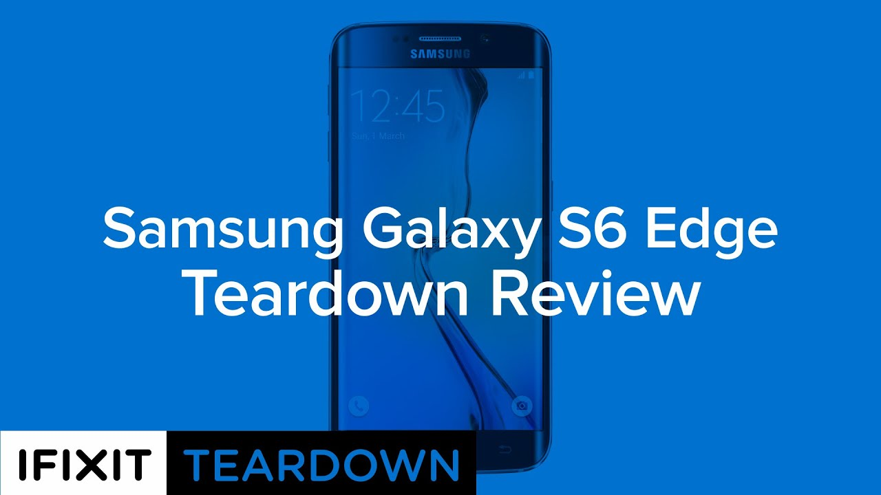 Samsung Galaxy S6 Edge Teardown - iFixit