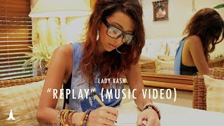 """Replay"" Remix by Lady Kash (Official Video) - Iyaz"