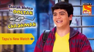 Your Favorite Character | Tapu's New Watch | Taarak Mehta Ka Ooltah Chashmah