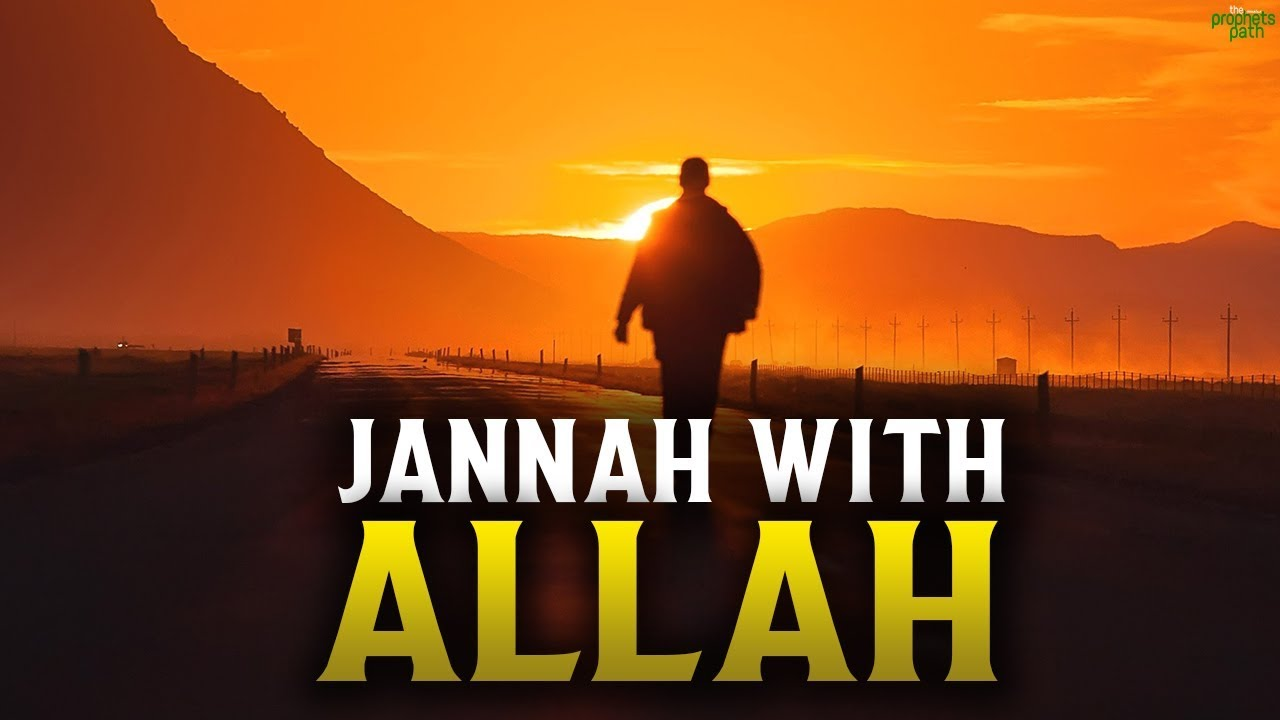 YOUR FIRST DAY IN JANNAH WITH ALLAH