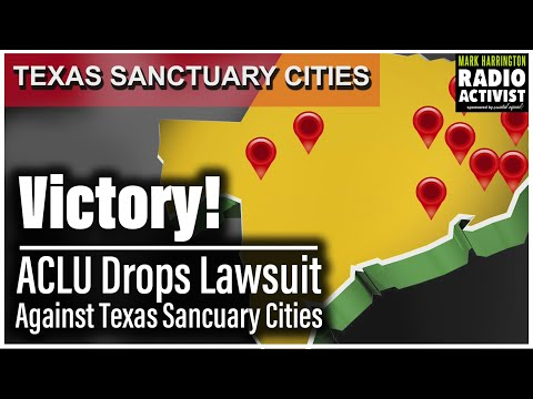 BREAKING: ACLU drops lawsuit against 7 Texas Sanctuary Cities for the Unborn | The Mark Harrington S
