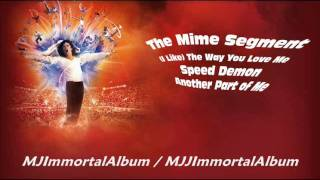 11 The Mime Segment: (I Like) The Way You Love Me - Speed Demon - Another Part of Me