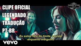 Lady Gaga - Shallow [Clipe Oficial] [Tradução/Legendado] [PT-BR]