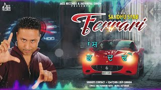 Ferrari | (Full Song) | Sandhu Saab | New Punjabi Songs 2019 | Latest Punjabi Songs 2019