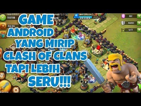 5 GAME ANDROID YANG MIRIP CLASH OF CLANS TAPI LEBIH SERU!!!