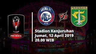 Jadwal Pertandingan Final Piala Presiden 2019, Arema FC Berhadapan dengan Persebaya, Jumat (14/5)