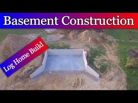 Log Home BuildEpisode #1 - Basement Construction