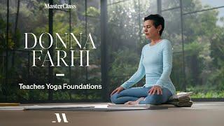 Donna Farhi Teaches Yoga Foundations | Official Trailer | MasterClass
