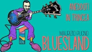 Maurizio Pugno - BLUESLAND: aneddoti in trincea