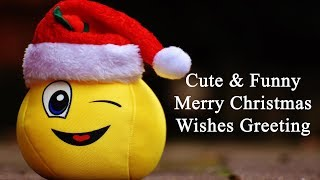 Cute Funny Christmas Wishes 2017 Merry X'mas Greeting