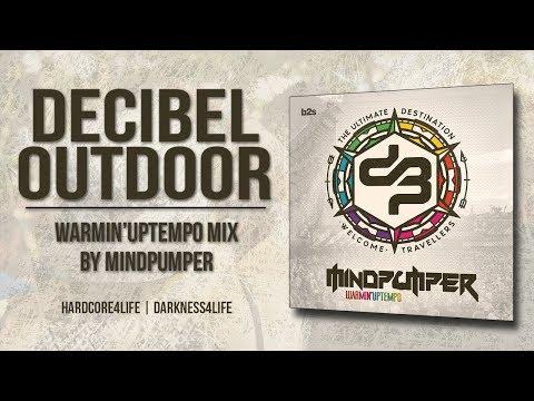 Decibel Outdoor 2017   Hardcore/Darkness4life Warmin'Uptempo Mix by MindPumper