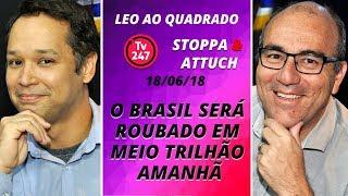 Baixar Léo ao quadrado: O Brasil será roubado em meio trilhão amanhã