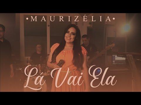 Maurizélia – Lá Vai Ela