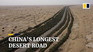 How China's longest desert road in Xinjiang was opened up to traffic