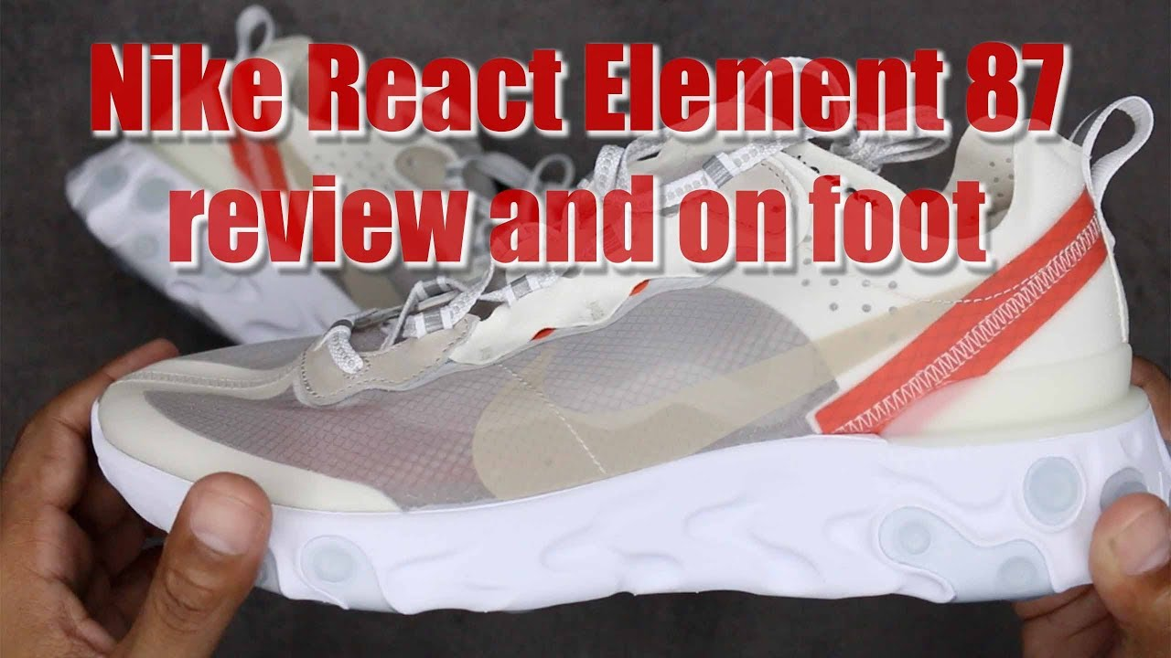 f6350d06417c9 Nike React Element 87 review and on foot - YouTube