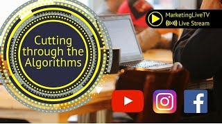 Cutting through the Facebook, Instagram and YouTube Algorithms in 2018