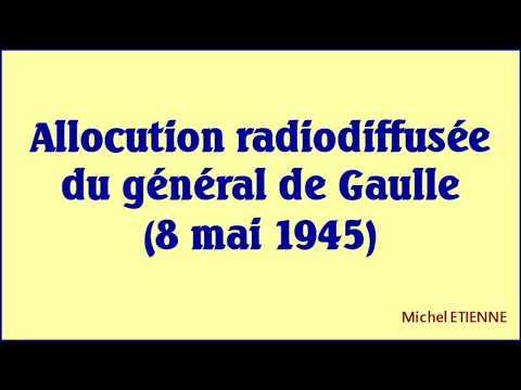 Allocution du général de Gaulle 8 mai 1945