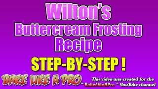 Buttercream Icing - Official Wilton Buttercream Frosting Recipe