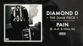 Diamond D - Pain ft. A.G. & Chino XL