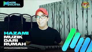 Hazami - #MuzikDariRumah Showcase