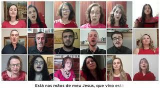 Porque Ele Vive   Coral Virtual - Igreja Presbiteriana de Catanduva