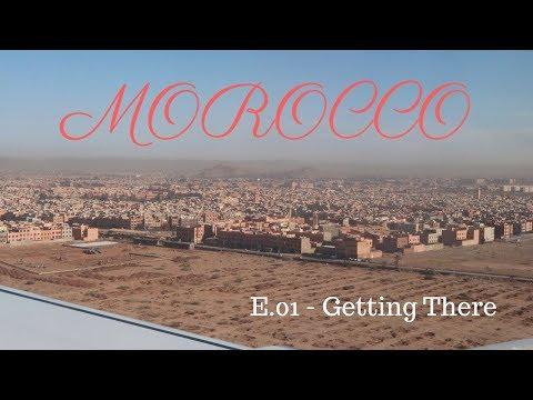 Morocco E.01 - Getting there