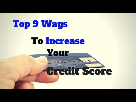 Top 9 Ways To Increase Your Credit Score
