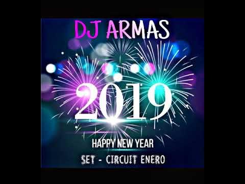 DJ ARMAS - SET CIRCUIT ENERO 2019 (HAPPY NEW YEAR) [MÚSICA DE ANTRO]