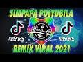 DJ SIMPAPA POLYUBILA REMIX TIK TOK TERBARU FULL BASS