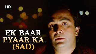 Ek Baar Pyaar Ka Sad Kasak 1992 Rishi Kapoor Hits Of Amit Kumar Bollywood Sad Song