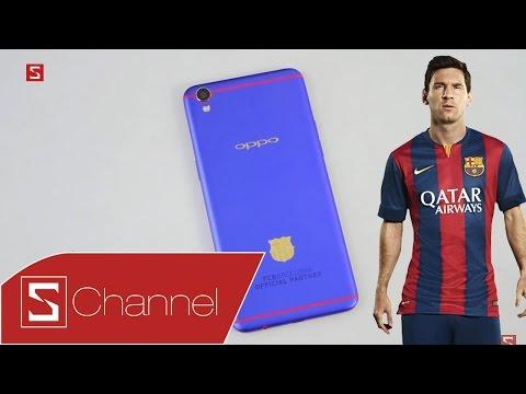 Schannel - Mở hộp Oppo F1 Plus phiên bản Barcelona: Vẻ đẹp xoá nhòa cú sút trượt của Messi