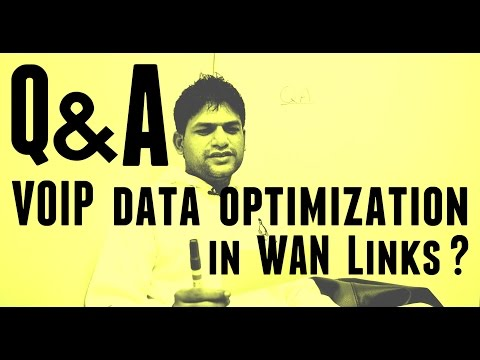 Q&A - VOIP Data Optimization in WAN Links ?