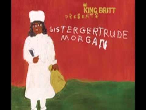 King Britt Presents Sister Gertrude Morgan Quot Let S Make A
