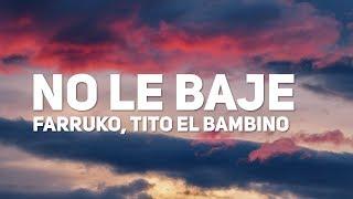 Farruko  - No Le Bajes (Letra)