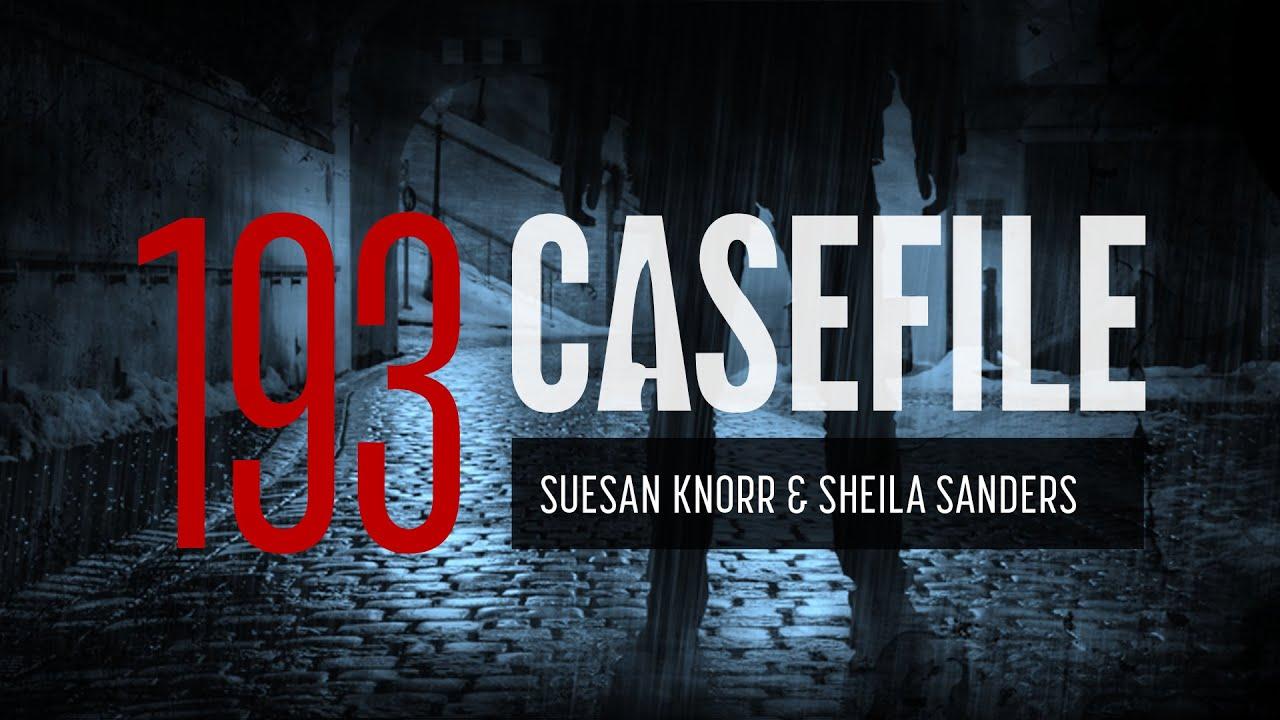 Download Case 193: Suesan Knorr & Sheila Sanders