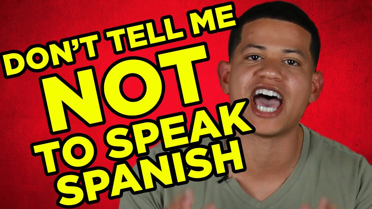 So we can talk in spanish