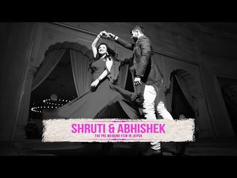 Shruti & Abhishek - Pre-wedding Film