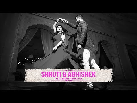 Shruti & Abhishek - Pre-wedding Film