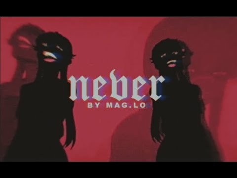 Download Never by Mag.lo. [slowed + reverb]
